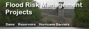 Flood Risk Management Projects, Dams, Reservoirs, Hurricane Barriers, and Local Protection Projects