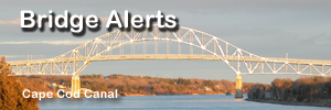 Cape Cod Canal Bridge Alerts for Bourne and Sagamore Bridges